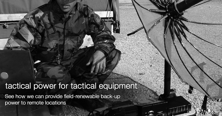 Tactical Power for Tactical Equipment: See how we can provide field-renewable back-up power to remote locations